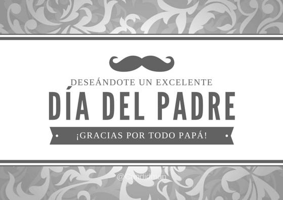 20150621 Deseándote un excelente Día del Padre ¡Gracias por todo Papá! @Candidman