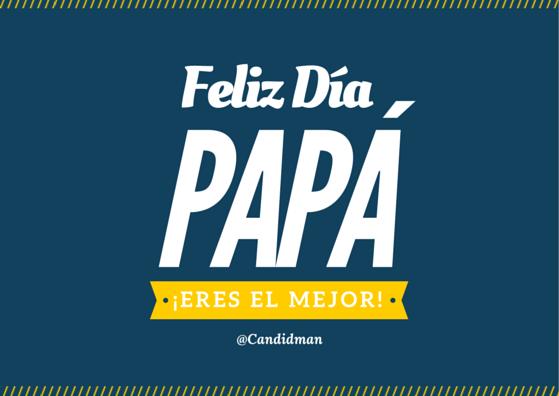 20150621 Feliz Día Papá ¡Eres el mejor! @Candidman