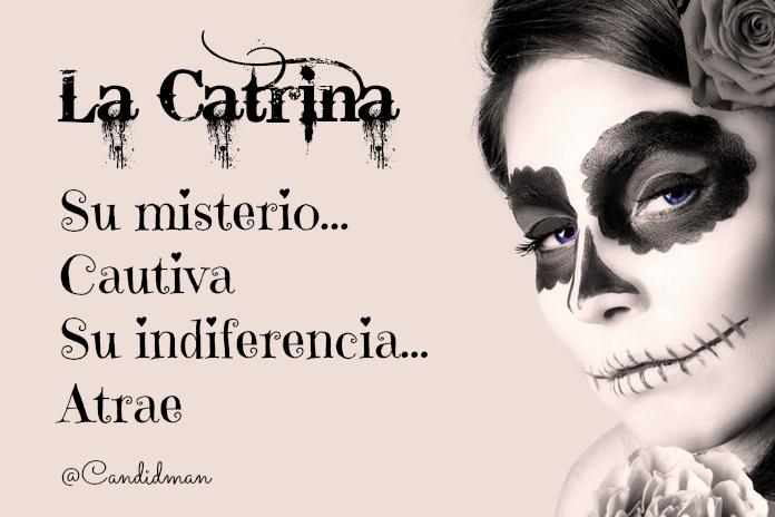 20151101 La Catrina Su misterio... Cautiva Su indiferencia... Atrae @Candidman