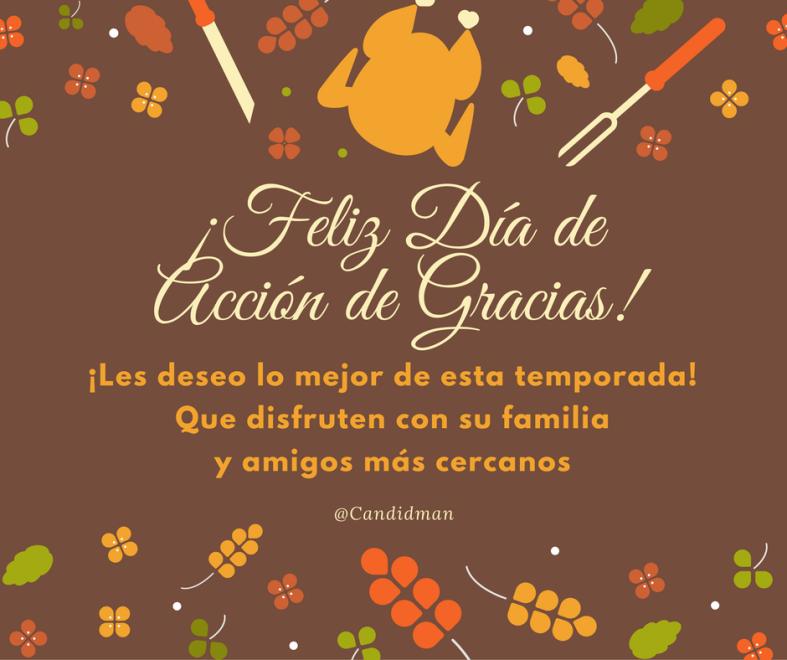 feliz-dia-de-accion-de-gracias-les-deseo-lo-mejor-de-esta-temporada-que-disfruten-con-su-familia-y-amigos-mas-cercanos-candidman
