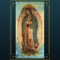¡Felicidades Virgencita!