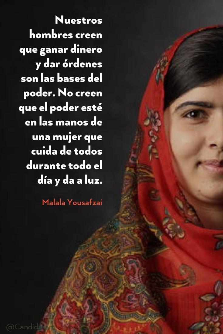 Nuestros hombres creen que ganar dinero y dar órdenes son las bases del poder. - Malala Yousafzai @Candidman pinterest