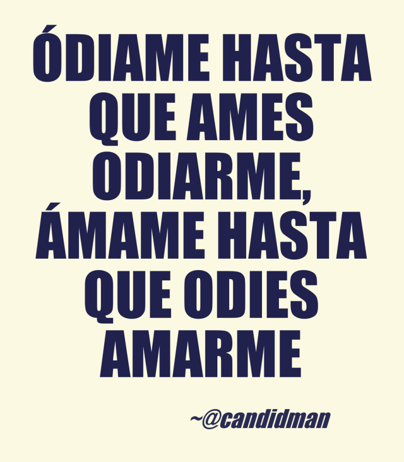 20160418 Ódiame hasta que ames odiarme, ámame hasta que odies amarme @Candidman