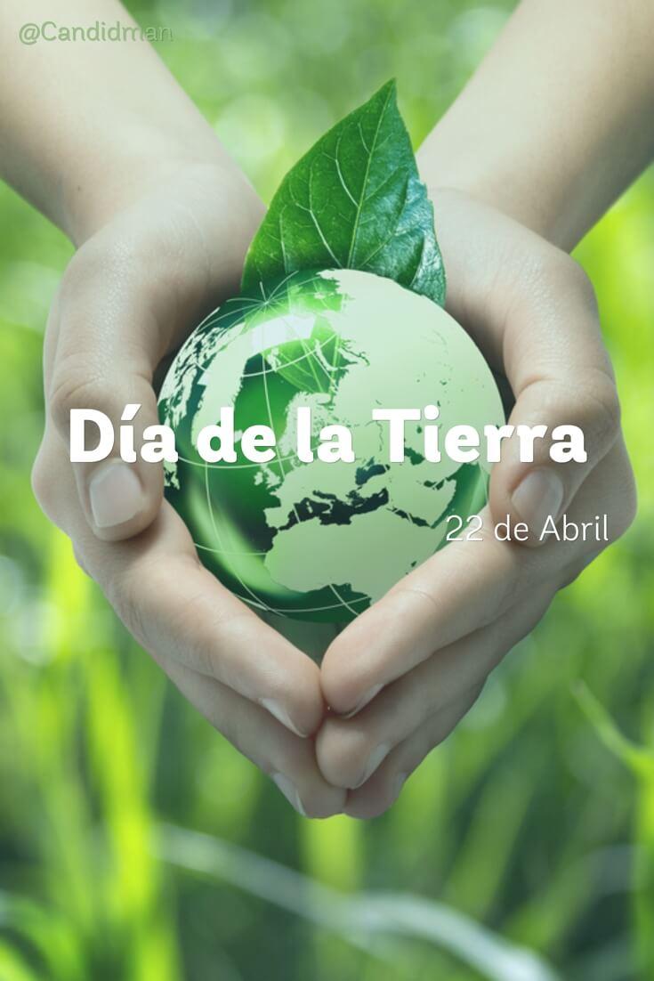 20160422 Día de la Tierra 22 de Abril - @Candidman pinterest