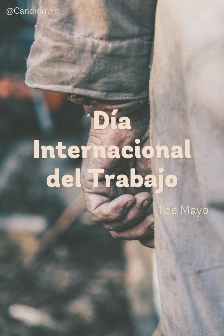 20160501 Día Internacional del Trabajo 1 de Mayo - @Candidman pinterest