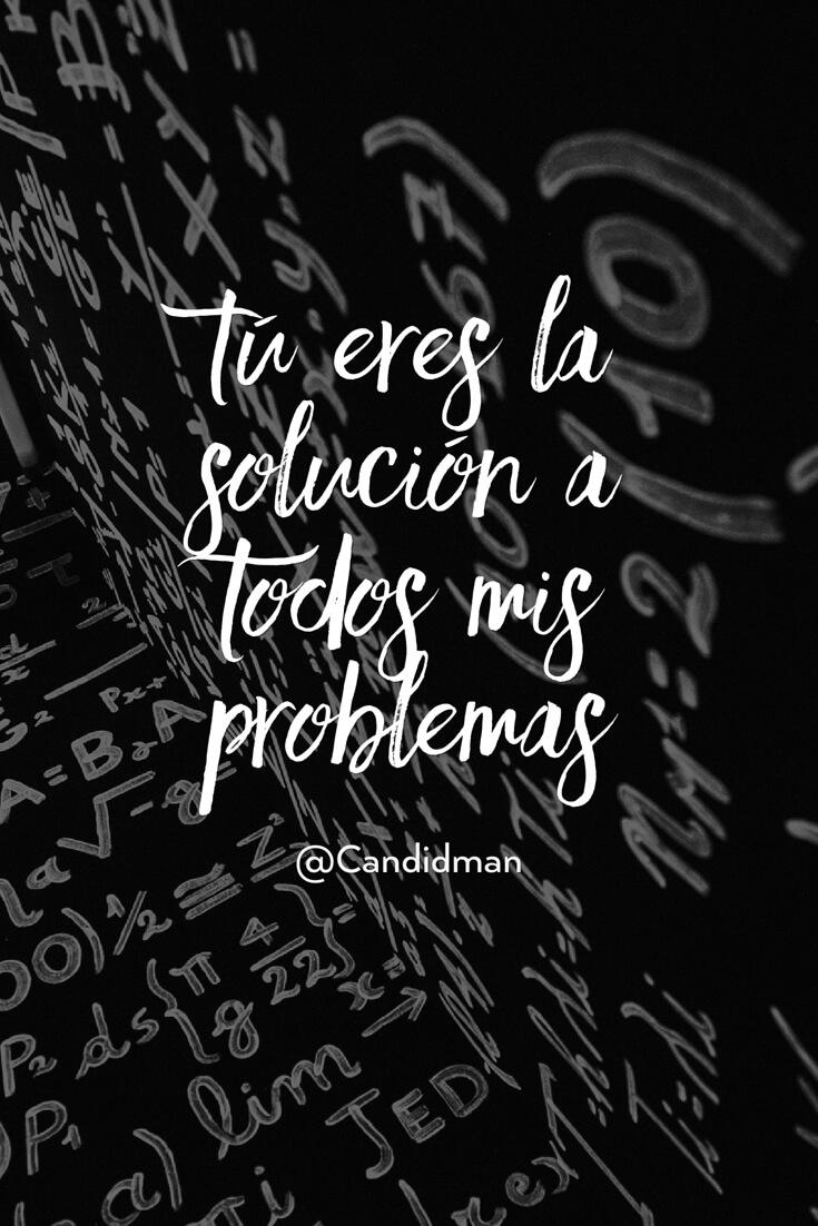 20160519 Tú eres la solución a todos mis problemas - @Candidman pinterest