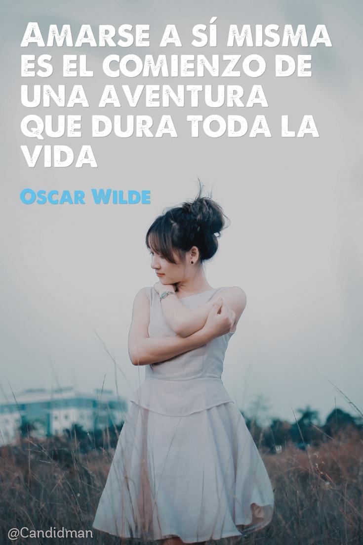 20160527 Amarse a sí misma es el comienzo de una aventura que dura toda la vida - Oscar Wilde @Candidman pinterest