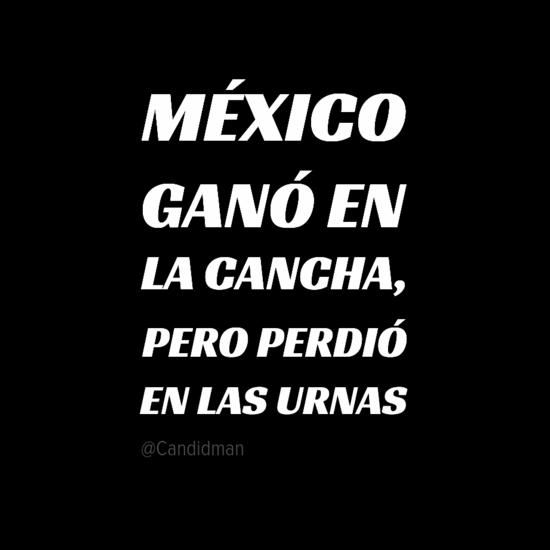 20160605 México ganó en la cancha, pero perdió en las urnas - @Candidman