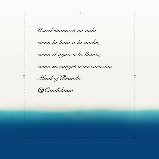 20160611 Usted enamoró mi vida, como la luna a la noche, como el agua a la lluvia, como su sangre a mi corazón. - Mind of Brando @Candidman 3