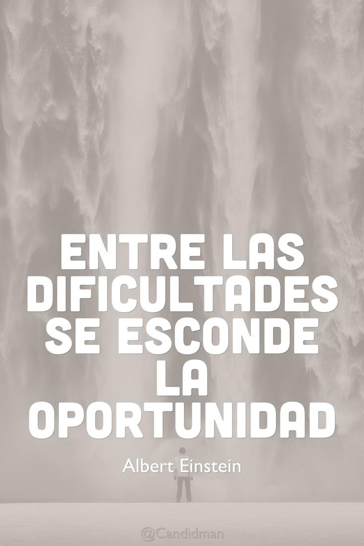 20160701 Entre las dificultades se esconde la oportunidad - Albert Einstein @Candidman pinterest