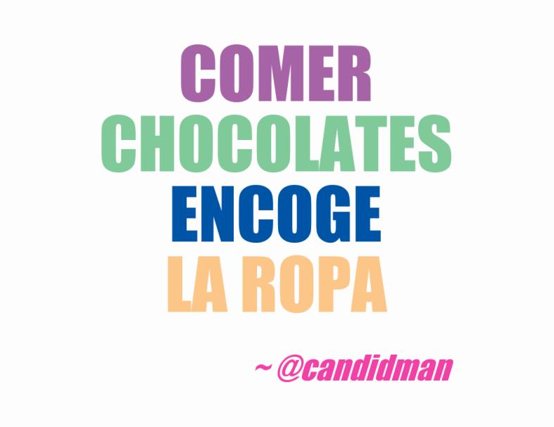 20160717 Comer chocolates encoge la ropa - @Candidman 2