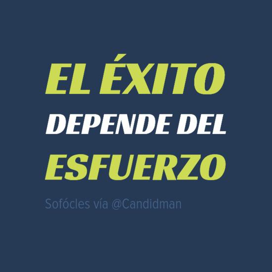 20160804 El éxito depende del esfuerzo - Sofócles @Candidman