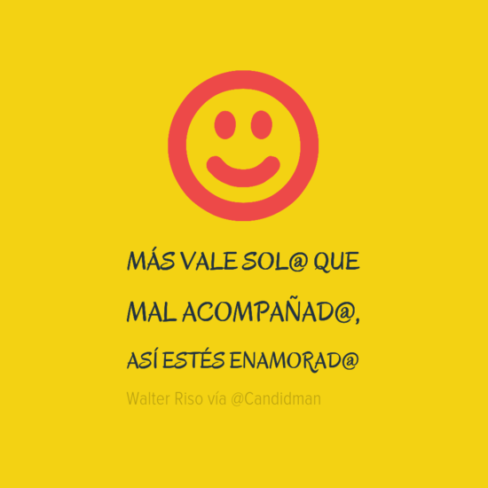 20160806 Más vale sol@ que mal acompañad@, así estés enamorad@ - Walter Riso @Candidman