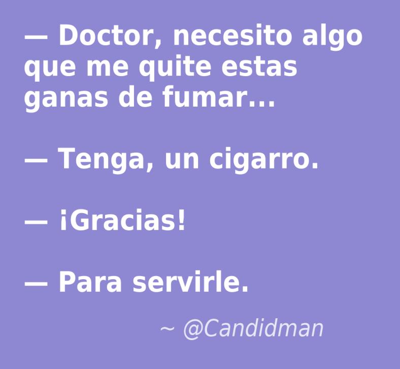 20160827 — Doctor, necesito algo que me quite estas ganas de fumar. @Candidman