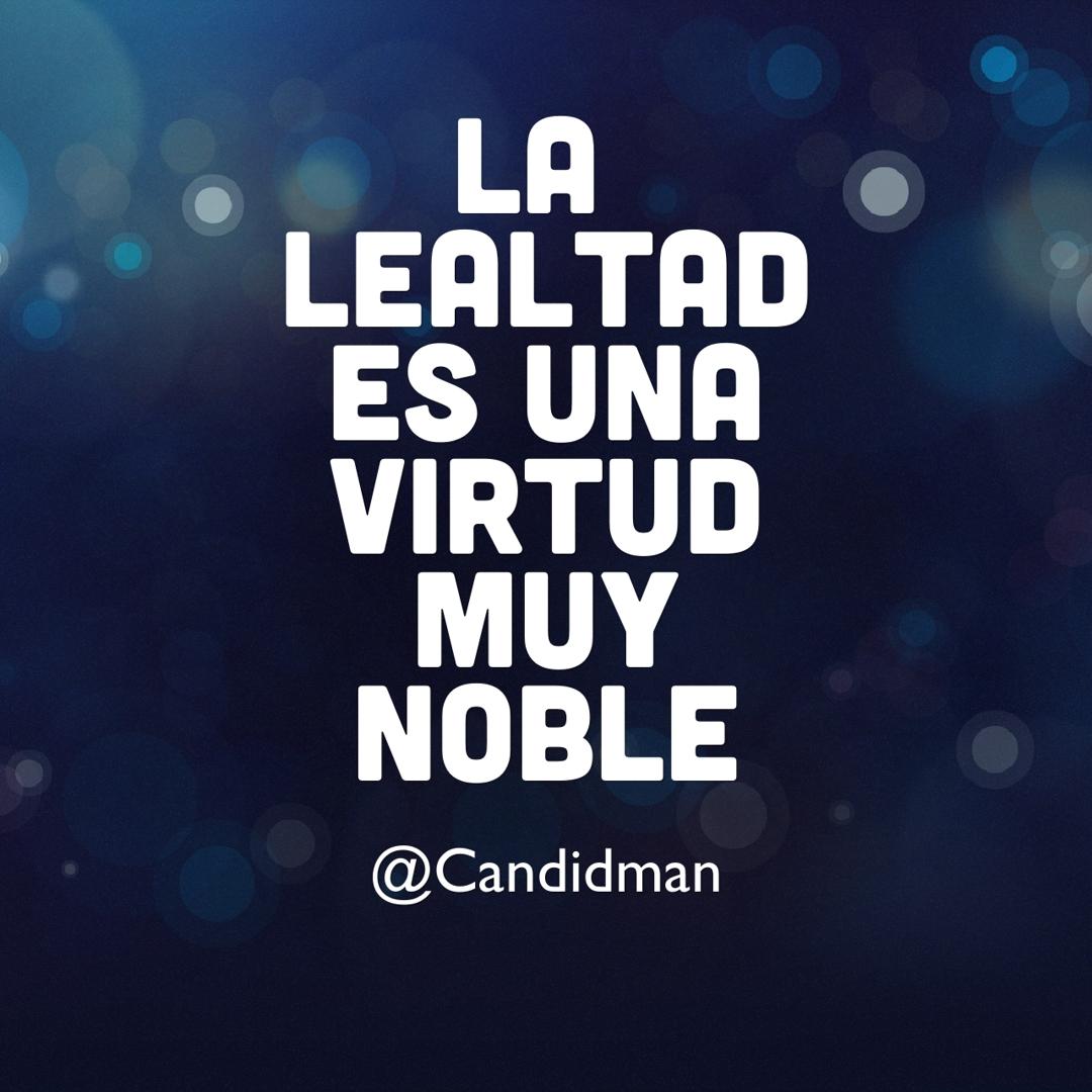 La lealtad es una virtud muy noble candidman for La zanahoria es una hortaliza