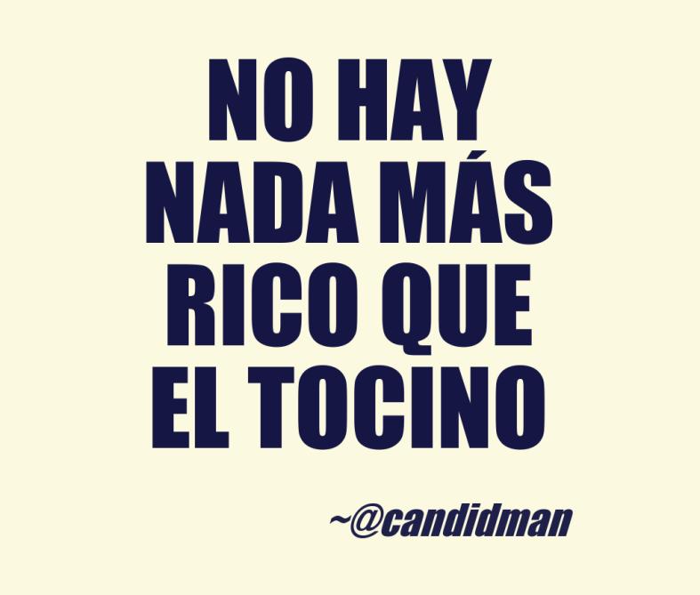 20160918-no-hay-nada-mas-rico-que-el-tocino-candidman
