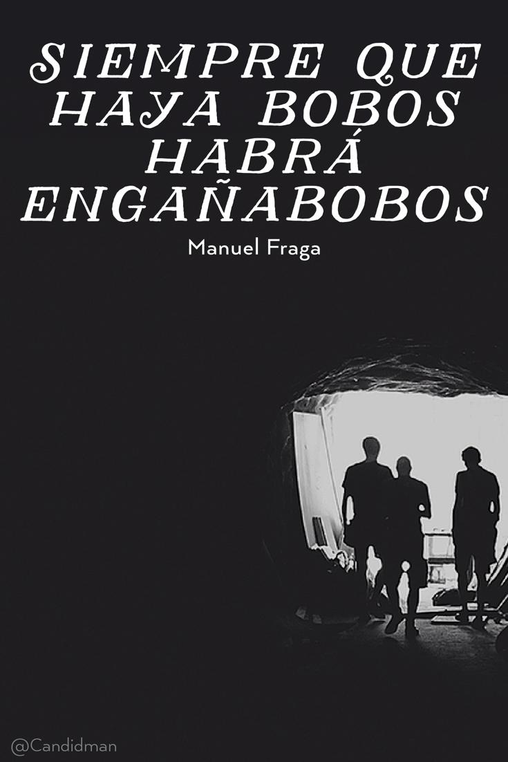 20161008-siempre-que-haya-bobos-habra-enganabobos-manuel-fraga-candidman-pinterest