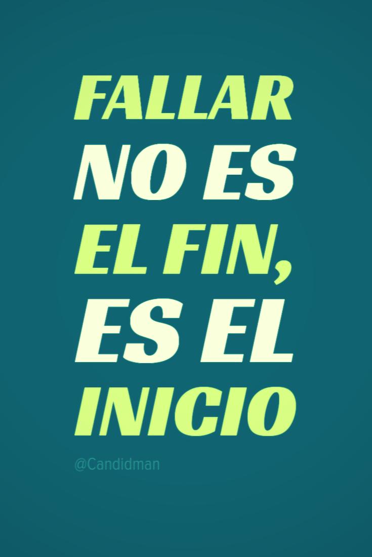 20161013-fallar-no-es-el-fin-es-el-inicio-candidman-pinterest
