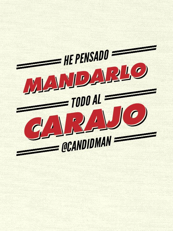20161015-he-pensado-mandarlo-todo-al-carajo-candidman-pinterest-x