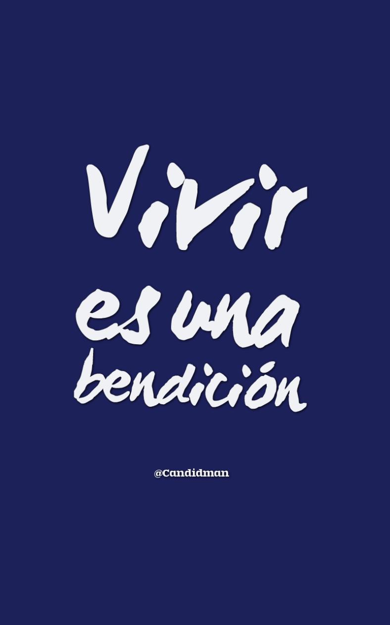 20161019-vivir-es-una-bendicion-candidman