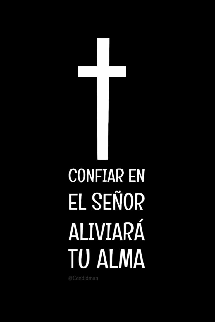 20161020-confiar-en-el-senor-aliviara-tu-alma-candidman-pinterest