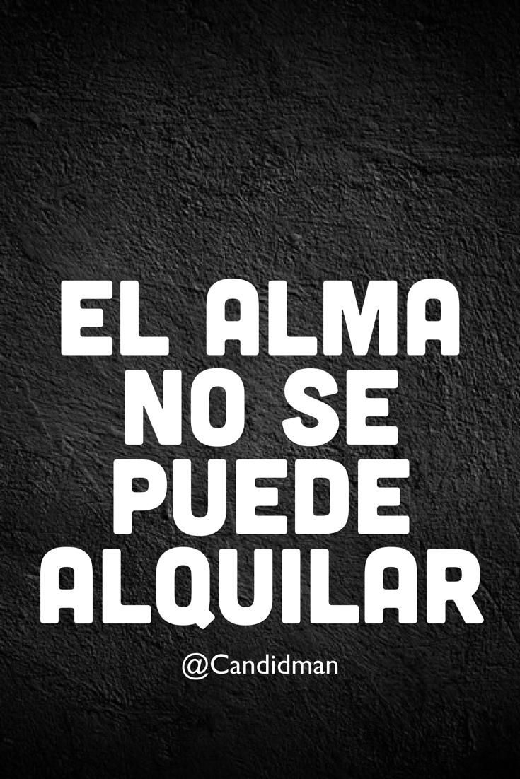 20161020-el-alma-no-se-puede-alquilar-candidman-pinterest