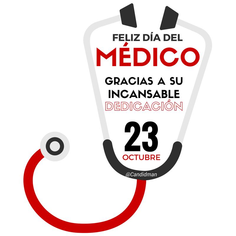 23 De Octubre Feliz Diadelmedico Gracias A Su Incansable