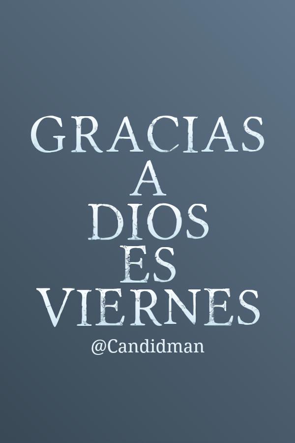 20161118-gracias-a-dios-es-viernes-candidman-pinterest