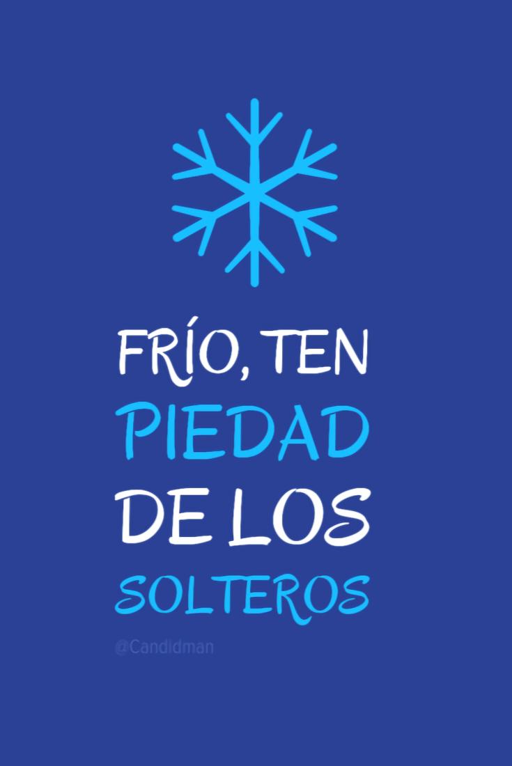 20161120-frio-ten-piedad-de-los-solteros-candidman-pinterest