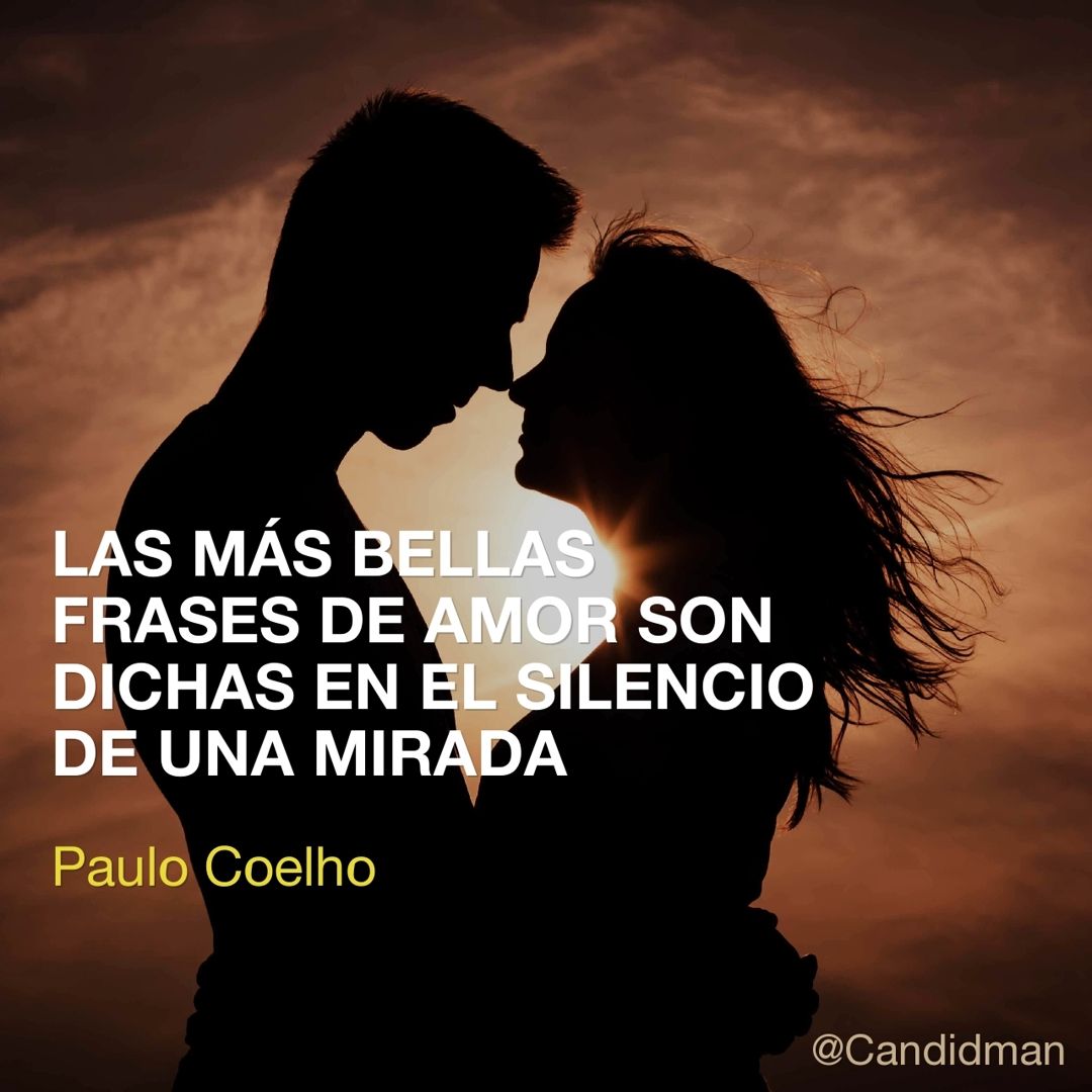 Las más bellas frases de amor son dichas en el silencio de una mirada – Paulo Coelho