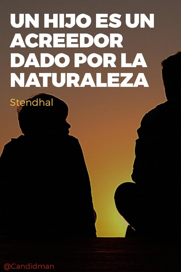 20161212-un-hijo-es-un-acreedor-dado-por-la-naturaleza-stendhal-candidman-pinterest