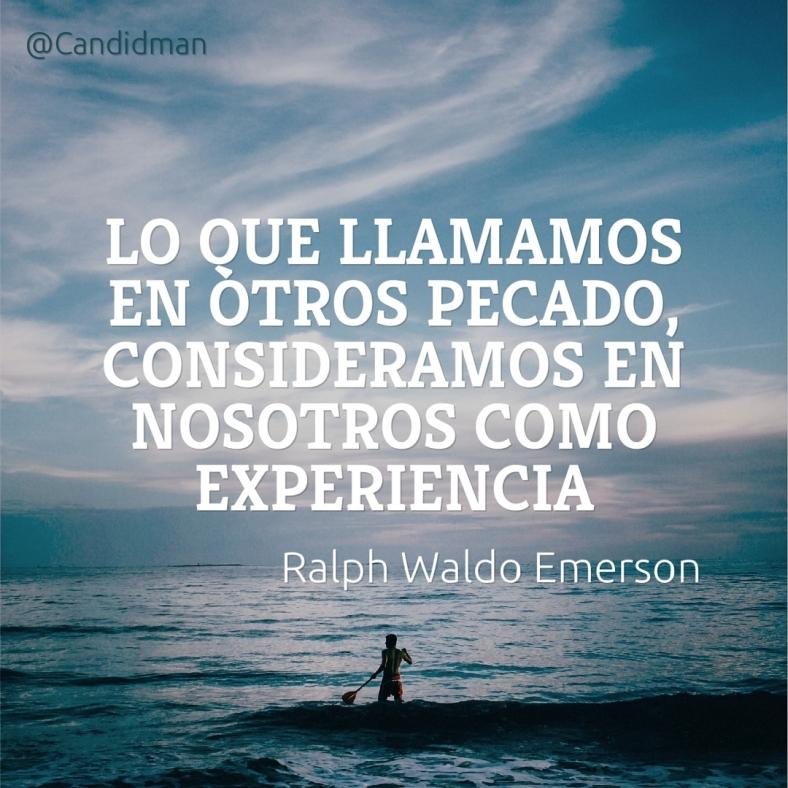 20161213-lo-que-llamamos-en-otros-pecado-consideramos-en-nosotros-como-experiencia-ralph-waldo-emerson-candidman-2-instagram