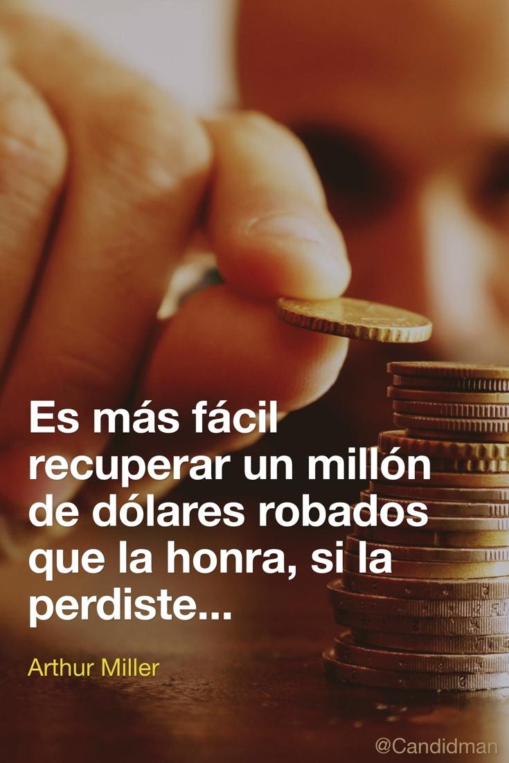 20161214-es-mas-facil-recuperar-un-millon-de-dolares-robados-que-la-honra-si-la-perdiste-arthur-miller-candidman-pinterest