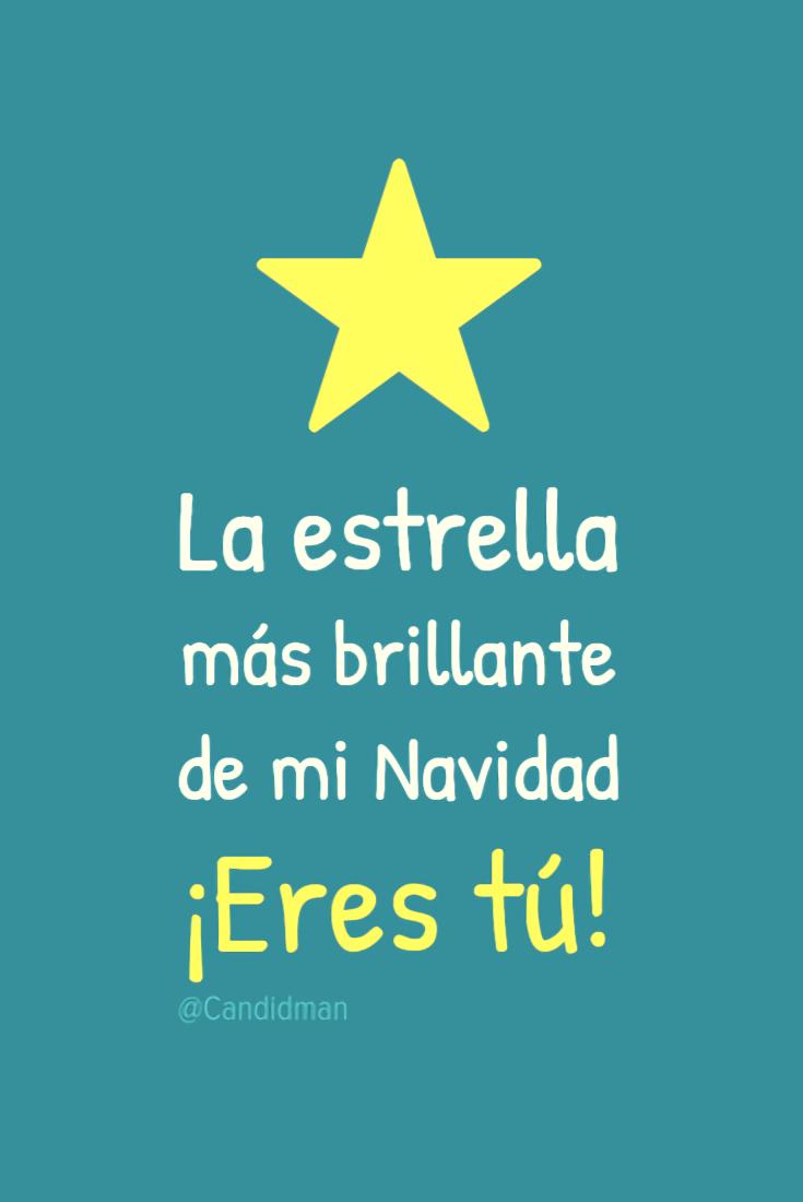 20161223-la-estrella-mas-brillane-de-mi-navidad-eres-tu-candidman-pinterest