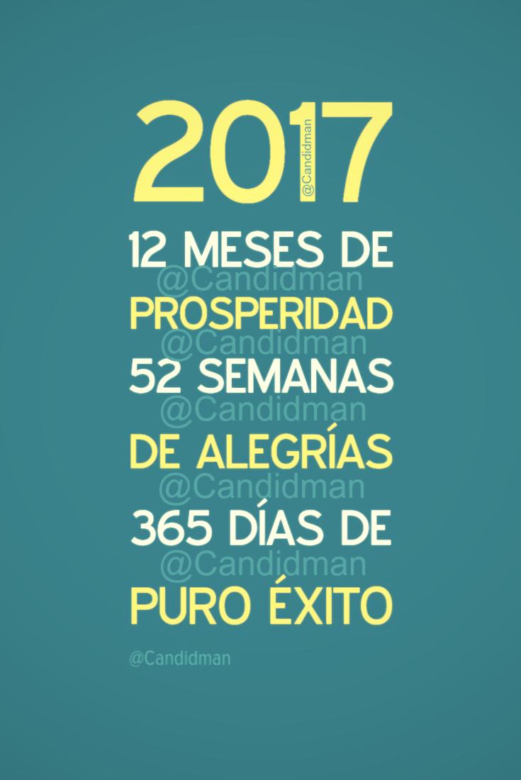 20161231-2017-12-meses-de-prosperidad-52-semanas-de-alegrias-365-dias-de-puro-exito-candidman-2-pinterest