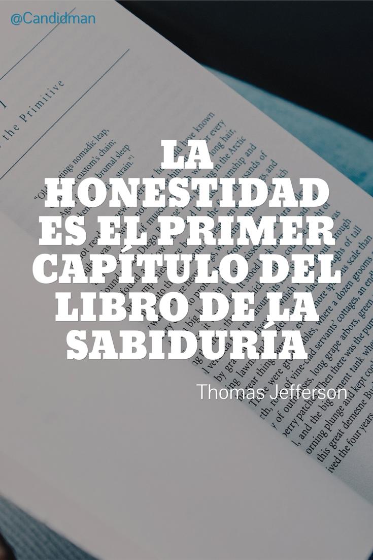 20170111-la-honestidad-es-el-primer-capitulo-del-libro-de-la-sabiduria-thomas-jefferson-candidman-pinterest