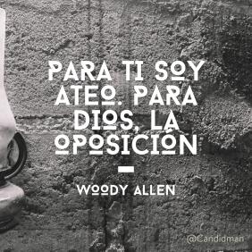20170113-para-ti-soy-ateo-para-dios-la-oposicion-woody-allen-candidman-instagram