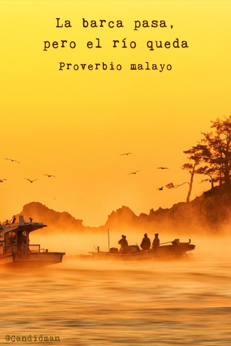 20170118-la-barca-pasa-pero-el-rio-queda-proverbio-malayo-candidman-pinterest