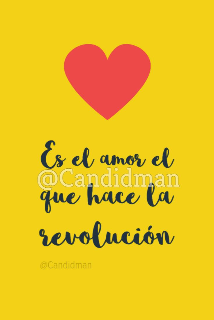 20170203-es-el-amor-el-que-hace-la-revolucion-candidman-watermark-pinterest