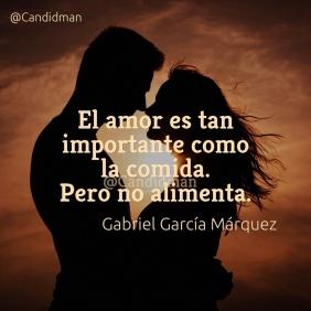 20170213-el-amor-es-tan-importante-como-la-comida-pero-no-alimenta-gabriel-garcia-marquez-candidman-instagram-watermark