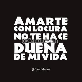 20170217-amarte-con-locura-no-te-hace-duena-de-mi-vida-candidman-watermark-instagram