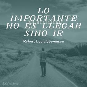 20170221-lo-importante-no-es-llegar-sino-ir-robert-louis-stevenson-candidman-instagram-watermark