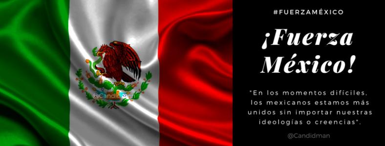 20170920 ¡Fuerza México! En los momentos difíciles, los mexicanos estamos más unidos sin importar nuestras ideologías o creencias - @Candidman Facebook