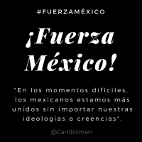 #MexicoUnido #FuerzaMexico En los momentos difíciles, los #Mexicanos estamos más unidos sin importar nuestras ideologías o creencias - @Candidman