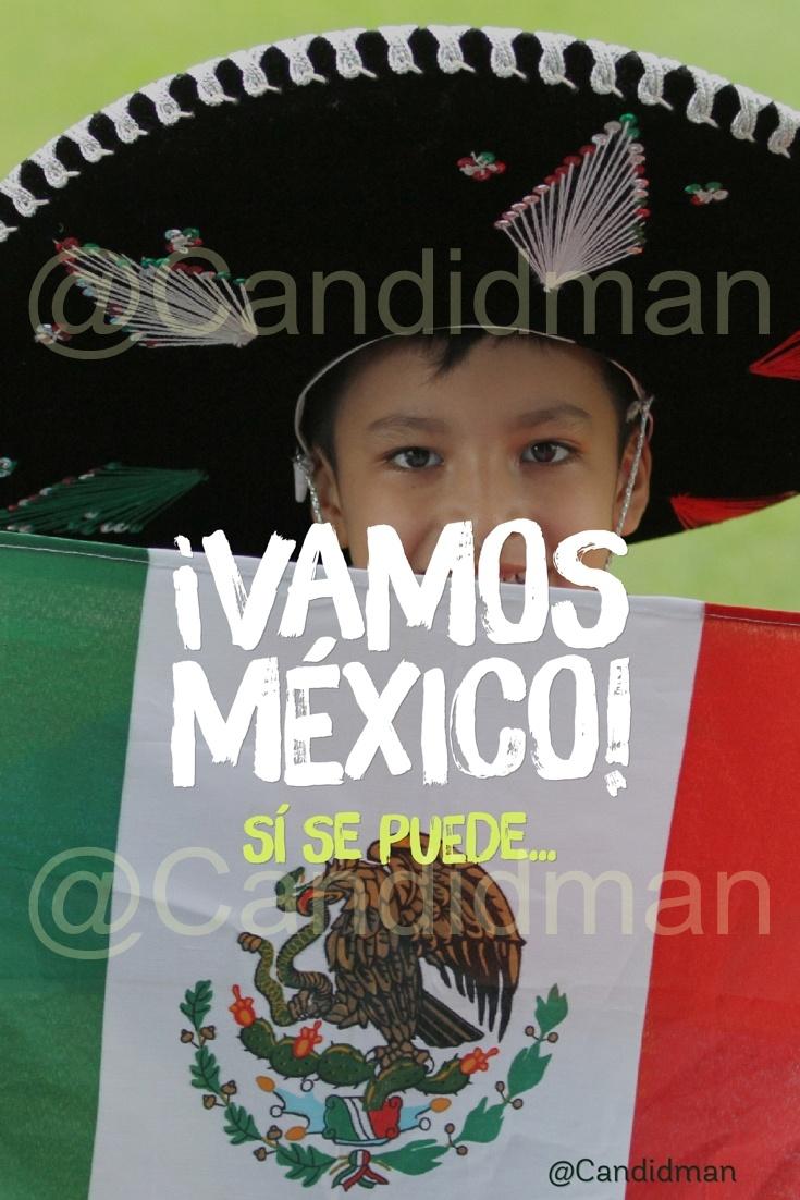 20180617 ¡Vamos México! Sí se puede... - @Candidman pinterest W