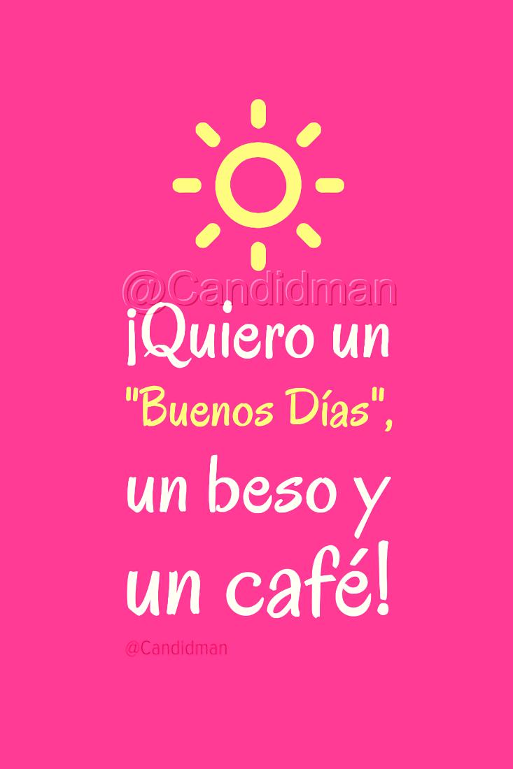 20180812 ¡Quiero un 'Buenos Días', un beso y un café! - @Candidman Sol Rosa 2X Pinterest W